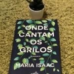 ONDE CANTAM OS GRILOS de Maria Issac